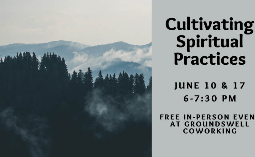 Cultivating Spiritual Practices – Part 2